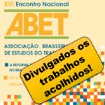 Divulgada a relação dos trabalhos acolhidos para os Grupos Temáticos do XVI Encontro Nacional da ABET