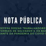 Nota Pública em Defesa dos/as trabalhadores/as informais de Salvador e da Bahia diante da pandemia do covid-19