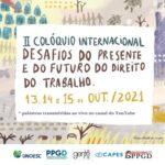 II COLÓQUIO INTERNACIONAL Desafios do Presente e do Futuro do Direito do Trabalho